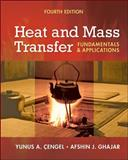 Heat and Mass Transfer : Fundamentals and Applications, Cengel, Yunus and Ghajar, Afshin, 0077366646