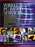 Wireless PC-Based Services, Lewis, Scott, 0130416649