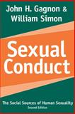 Sexual Conduct : The Social Sources of Human Sexuality, Gagnon, John H. and Simon, William, 020230664X