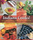 Indiana Cooks! : Great Restaurant Recipes for the Home Kitchen, Barbour, Diana Christine and Feickert, Scott A., 0253346649