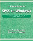 A Simple Guide to SPSS for Windows : For Versions 8.0 and 9.0., Kirkpatrick, Lee A. and Feeney, Brooke C., 053450664X