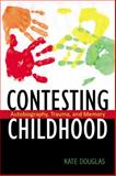 Contesting Childhood 9780813546643
