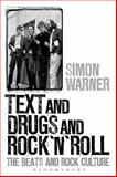 Text and Drugs and Rock 'n' Roll : The Beats and Rock Culture, Warner, Simon, 0826416640