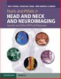 Pearls and Pitfalls in Head and Neck and Neuroimaging : Variants and Other Difficult Diagnoses, Aygun, Nafi and Shah, Gaurang, 1107026644