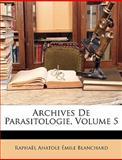 Archives de Parasitologie, Raphaël Anatole Émile Blanchard, 1148616640