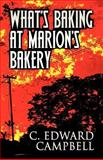What's Baking at Marion's Bakery, C. Edward Campbell, 1462686648