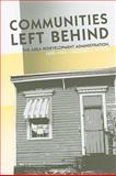 Communities Left Behind : The Area Redevelopment Administration, 1945-1965, Wilson, Gregory S., 1572336641