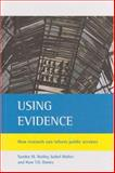 Using Evidence : How Research Can Inform Public Services, Nutley, Sandra M. and Walter, Isabel, 1861346646