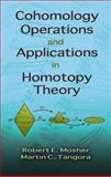 Cohomology Operations and Applications in Homotopy Theory, Mosher, Robert E. and Tangora, Martin C., 0486466647