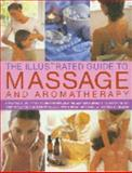 The Illustrated Guide to Massage and Aromatherapy, , 068118664X