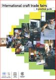 International Craft Trade Fairs : A Practical Guide, Commonwealth Secretariat Staff, 0850926645