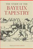 The Study of the Bayeux Tapestry, , 0851156649
