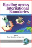 Reading Across International Boundaries : History, Policy, and Politics, Openshaw, Roger and Soler, Janet, 1593116640