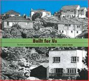 Built for Us : The Work of Government Architects, 1860-1960, Martin, Lewis E., 1877276642