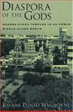 Diaspora of the Gods : Modern Hindu Temples in an Urban Middle-Class World, Waghorne, Joanne Punzo, 0195156641