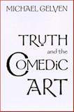Truth and the Comedic Art, Gelven, Michael, 0791446646