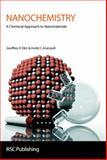 Nanochemistry, Geoffrey A. Ozin and Andre C. Arsenault, 085404664X