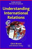 Understanding International Relations, Brown, Chris, 1403946647