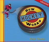 How Hockey Works, Keltie Thomas, 1897066643