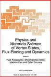 Physics and Materials Science of Vortex States, Flux Pinning and Dynamics : Proceedings of the NATO Advanced Study Institute, Kusadasi, Turkey, July 26-August 8, 1998, , 0792356640