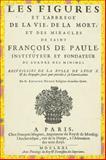Les Figures et l'Abbrégé de la Vie, de la Mort et des Miracles of St. François de Paule 1671, Antoine Dondé, 0915346648