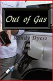 Out of Gas, Randy Dyess, 1480096644