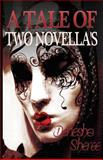 A Tale of Two Novella's, Denesha Sheree, 148238664X