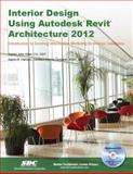Interior Design Using Autodesk Revit Architecture 2012, Stine, Daniel John and Hansen, Aaron, 1585036641