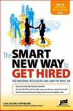 The Smart New Way to Get Hired, Lisa Caldas Kappesser, 1593576641
