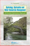 Hydrology, Hydraulics and Water Resources Management : A Heuristic Optimisation Approach, K. L. Katsifarakis, 1845646649