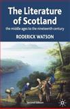 Literature of Scotland : The Middle Ages to the Nineteenth Century, Watson, Roderick, 033366664X