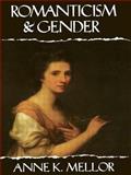 Romanticism and Gender, Anne K. Mellor, 0415906644