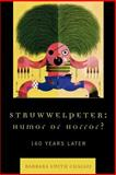 Struwwelpeter: Humor or Horror? : 160 Years Later, Chalou, Barbara Smith, 0739116649