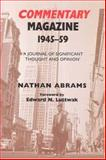 Commentary Magazine 1945-1959 : A Journal of Significant Thought and Opinion, Abrams, Nathan, 0853036640