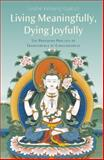 Living Meaningfully, Dying Joyfully, Geshe Kelsang Gyatso, 0948006641