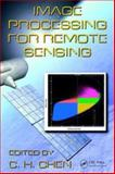 Image Processing for Remote Sensing, Chen, C. H., 1420066641