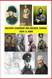 Military Leadership and Decision Making, Agha Humayun Amin, 1480086649