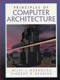 Principles of Computer Architecture, Murdocca, Miles J. and Heuring, Vincent P., 0201436647