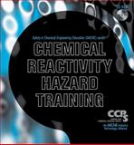 Chemical Reactivity Hazard Training, Center for Chemical Process Safety Staff, 0470036648
