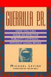 Guerrilla P. R., Michael K. Levine, 0887306640