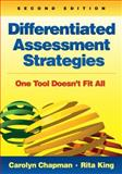 Differentiated Assessment Strategies : One Tool Doesn't Fit All, King, Rita S. and Chapman, Carolyn M., 1412996643
