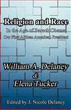 Religion and Race, William A. Delaney and Elena Tucker, 1462636640