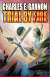 Trial by Fire, Charles E. Gannon, 1476736642
