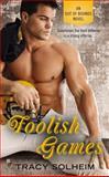 Foolish Games, Tracy Solheim, 0425266648