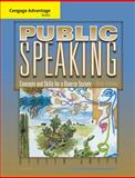 Cengage Advantage Books: Public Speaking : Concepts and Skills for a Diverse Society, Jaffe, Clella, 0495566640
