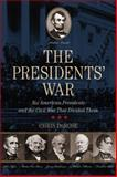 The Presidents' War, Chris DeRose, 0762796642