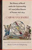 The History of Brazil under the Governorship of Count Johan Maurits of Nassau, 1636-1644, van Baerle, Caspar, 081303664X