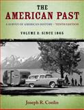 The American Past : A Survey of American History, Volume II: Since 1865, Conlin, Joseph R., 113394664X