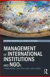 Management of International Institutions and NGOs : Framworks, Practices and Challenges, Missoni, Eduardo and Alesani, Daniele, 0415706653