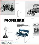 Pioneers, Products from Phaidon Design Classics, Phaidon Press Editors, 0714856657